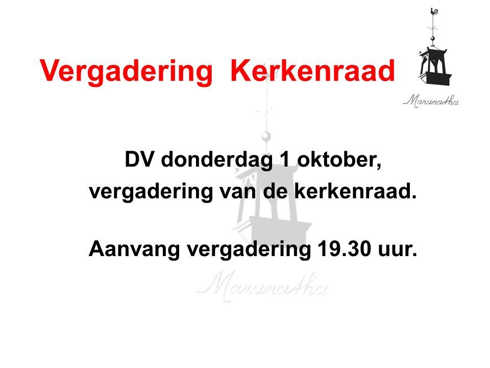 DV donderdag 1 oktober, vergadering van de kerkenraad.