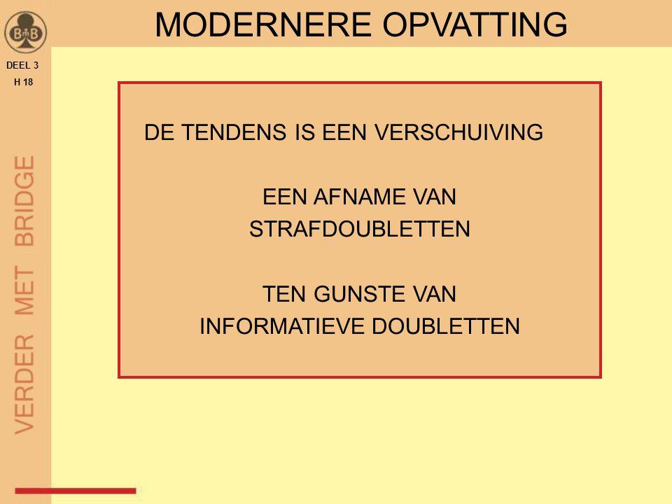 DE TENDENS IS EEN VERSCHUIVING EEN AFNAME VAN STRAFDOUBLETTEN TEN GUNSTE VAN INFORMATIEVE DOUBLETTEN DEEL 3 H 18 MODERNERE OPVATTING