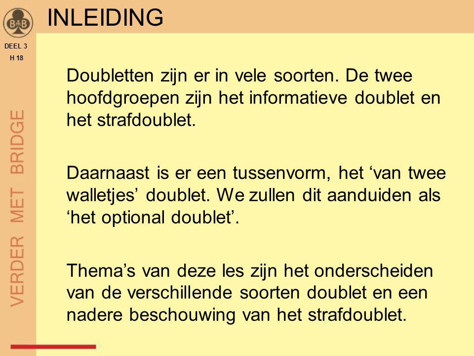 HET DOUBLET OP DE 1 SA- OPENING DEEL 3 H 18 ook een 1 SA -opening D geeft die informatie TAFELBLAD 18.41BIEDSERIE 2C WNOZ 1 SA Dp?