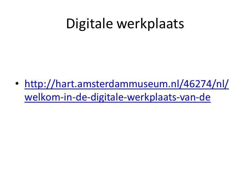 Digitale werkplaats http://hart.amsterdammuseum.nl/46274/nl/ welkom-in-de-digitale-werkplaats-van-de http://hart.amsterdammuseum.nl/46274/nl/ welkom-i