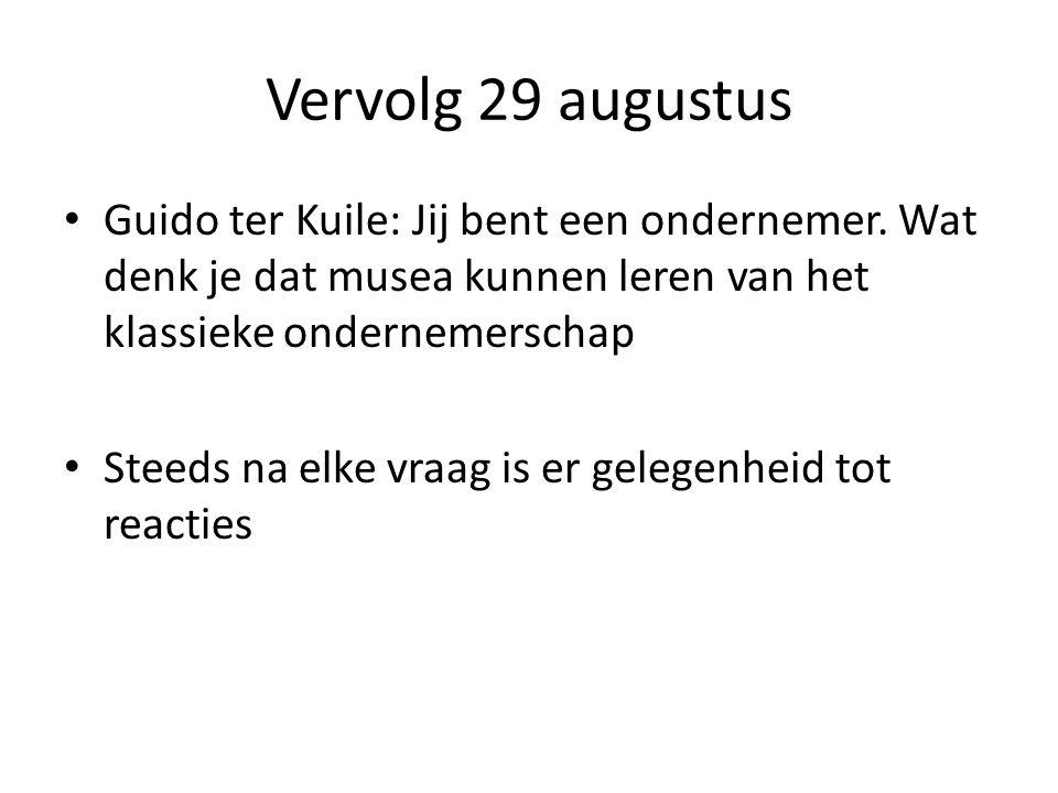 Vervolg 29 augustus Guido ter Kuile: Jij bent een ondernemer.