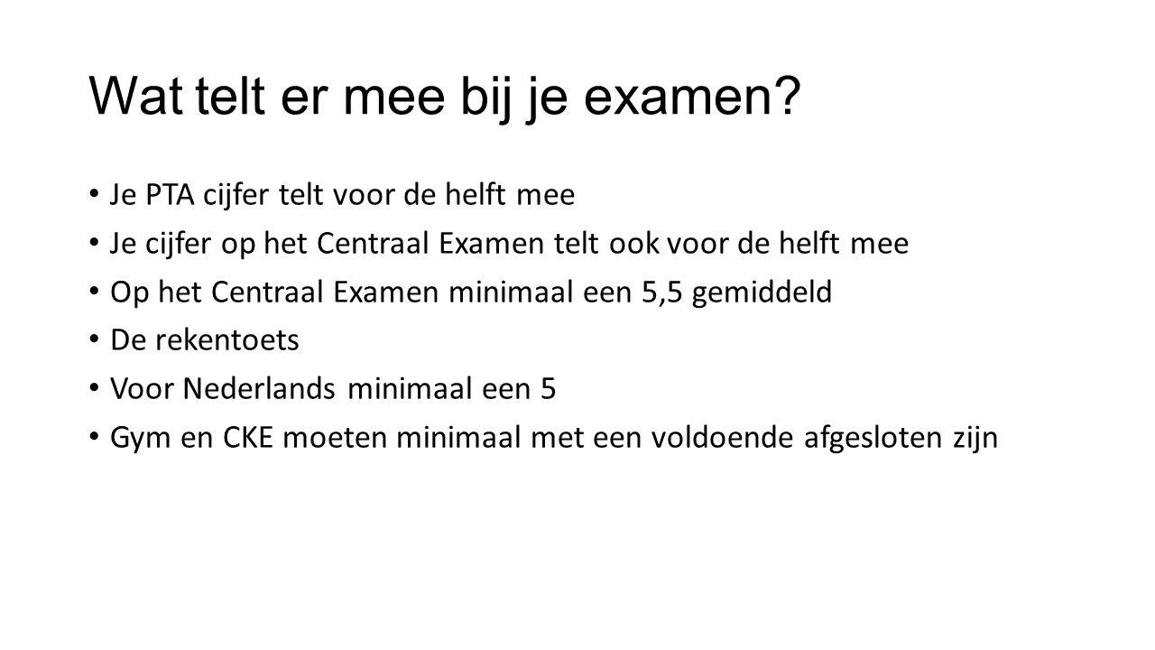 Wat telt er mee bij je examen? Je PTA cijfer telt voor de helft mee Je cijfer op het Centraal Examen telt ook voor de helft mee Op het Centraal Examen