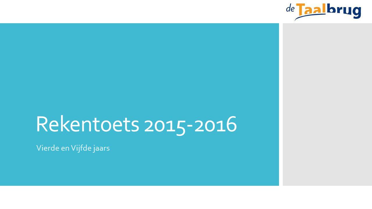 Rekentoets 2015-2016 Vierde en Vijfde jaars
