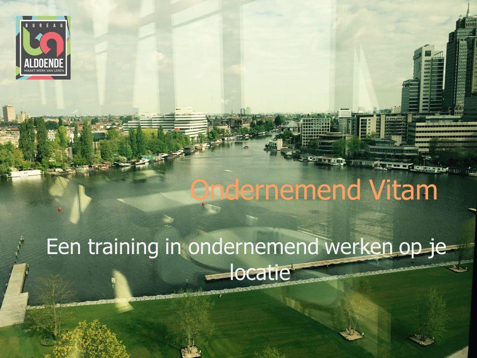 Ondernemend Vitam Een training in ondernemend werken op je locatie