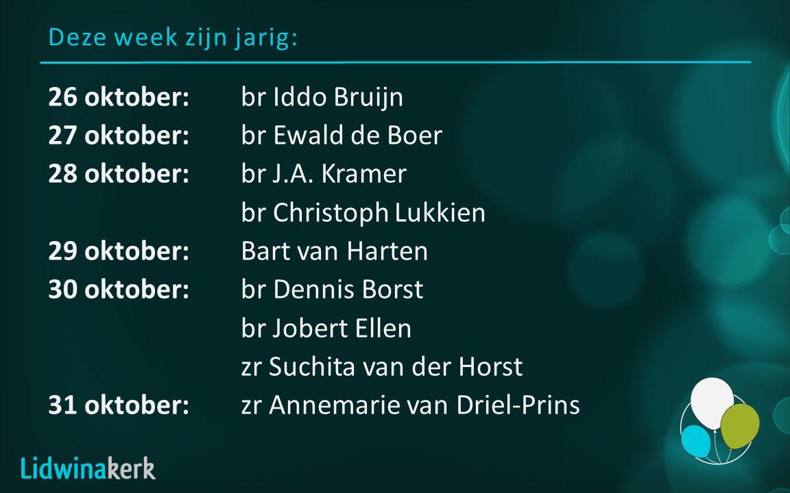 Deze week zijn jarig: 26 oktober:br Iddo Bruijn 27 oktober:br Ewald de Boer 28 oktober:br J.A.