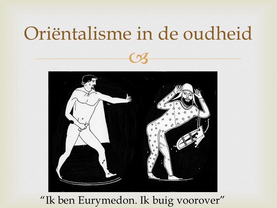 " Oriëntalisme in de oudheid ""Ik ben Eurymedon. Ik buig voorover"""