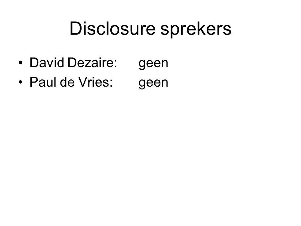 Disclosure sprekers David Dezaire:geen Paul de Vries:geen