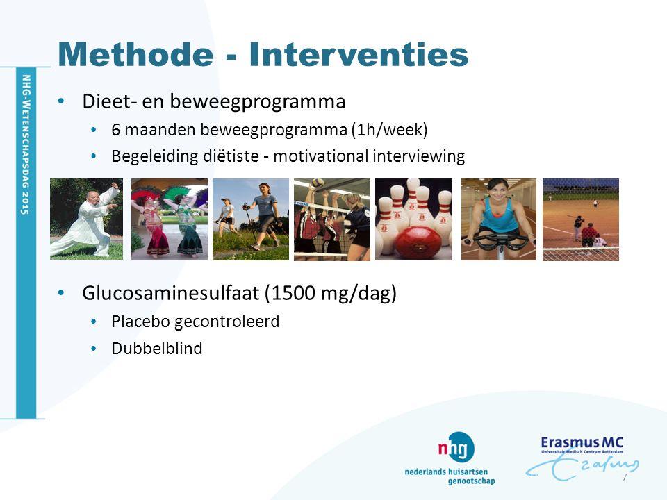 Methode - Interventies Dieet- en beweegprogramma 6 maanden beweegprogramma (1h/week) Begeleiding diëtiste - motivational interviewing Glucosaminesulfaat (1500 mg/dag) Placebo gecontroleerd Dubbelblind 7