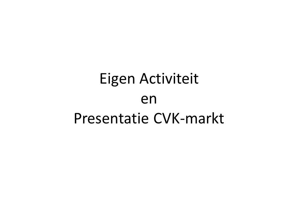 Eigen Activiteit en Presentatie CVK-markt