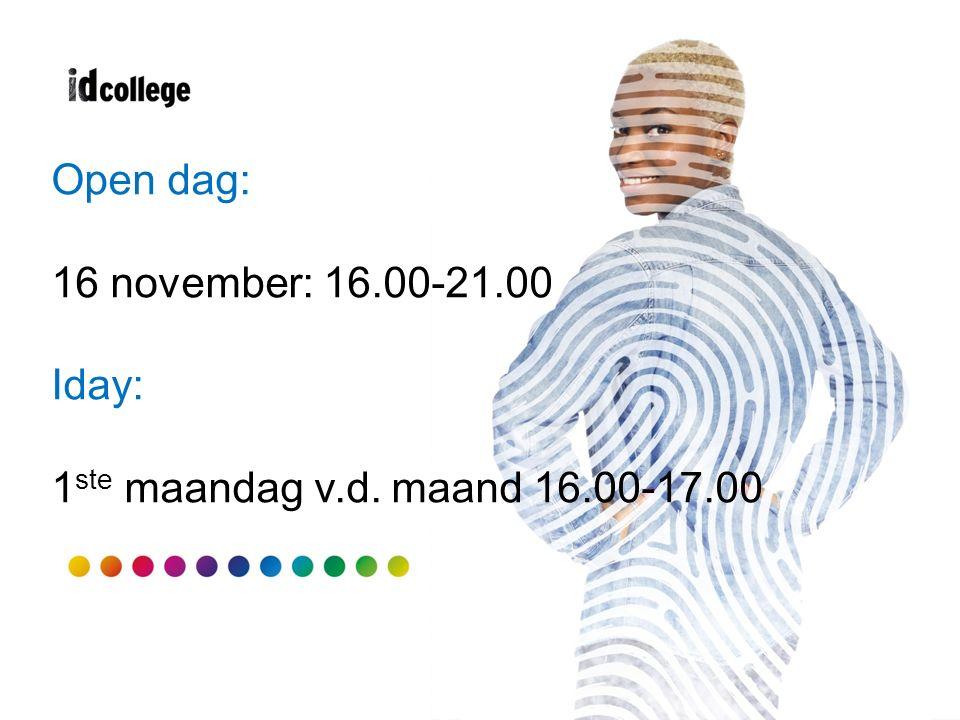 Open dag: 16 november: 16.00-21.00 Iday: 1 ste maandag v.d. maand 16.00-17.00