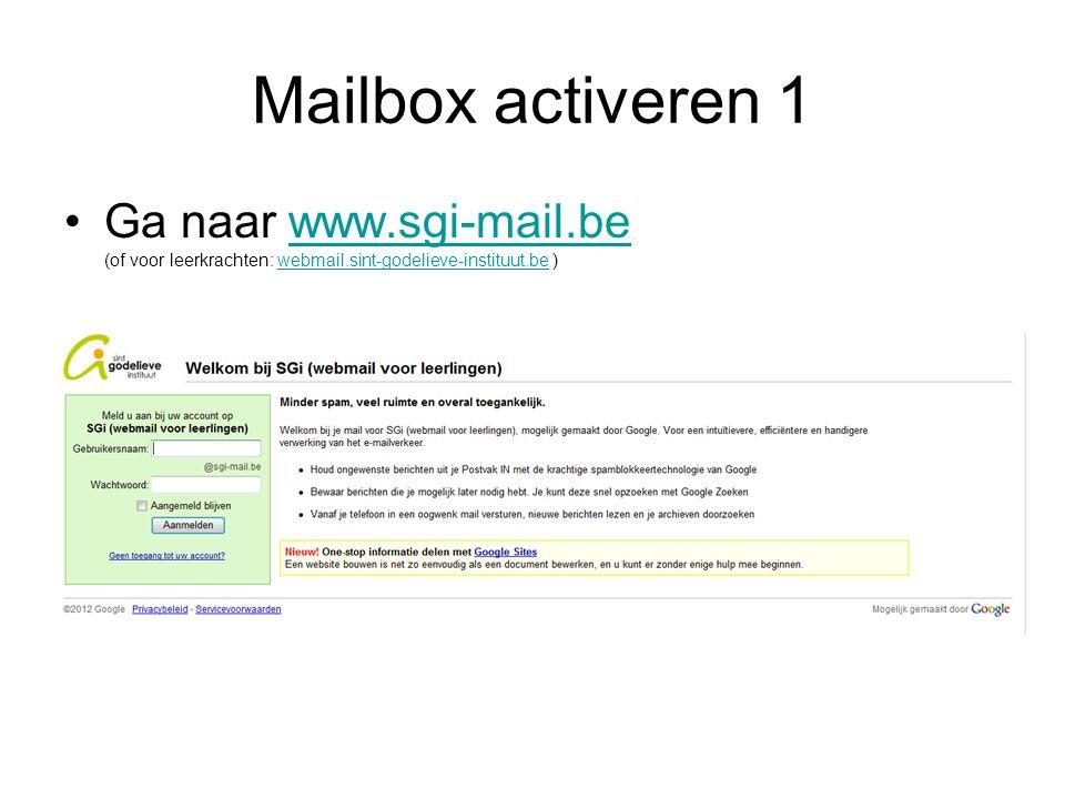 Mailbox activeren 2 Log in met je netwerkgegevens: –Voornaamfamilienaam (of voor leerkrachten:voorletterfamilienaam) –Wachtwoord