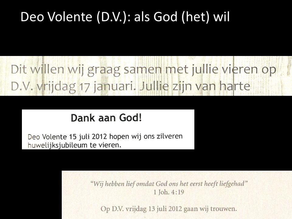 Deo Volente (D.V.): als God (het) wil