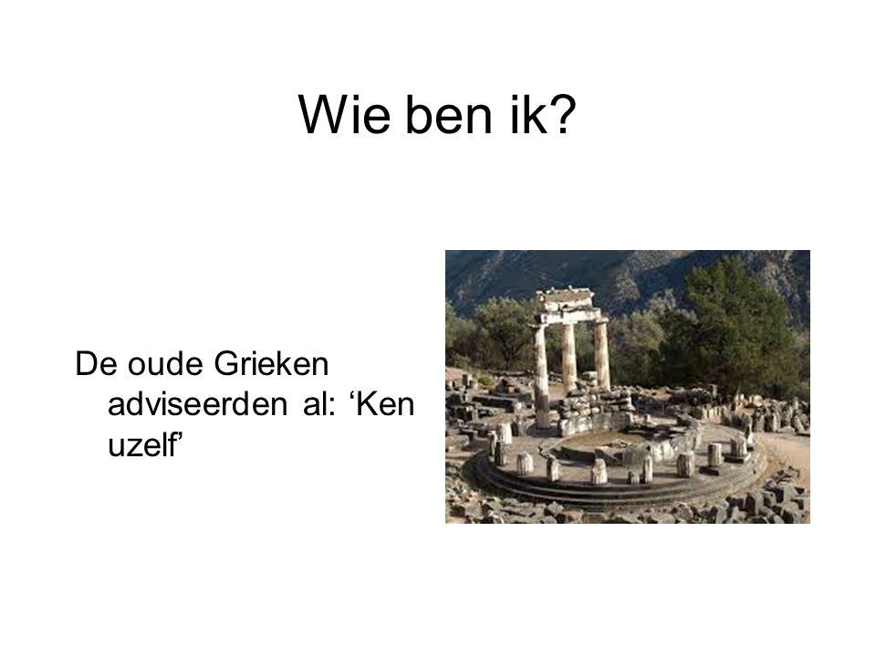 Wie ben ik De oude Grieken adviseerden al: 'Ken uzelf'
