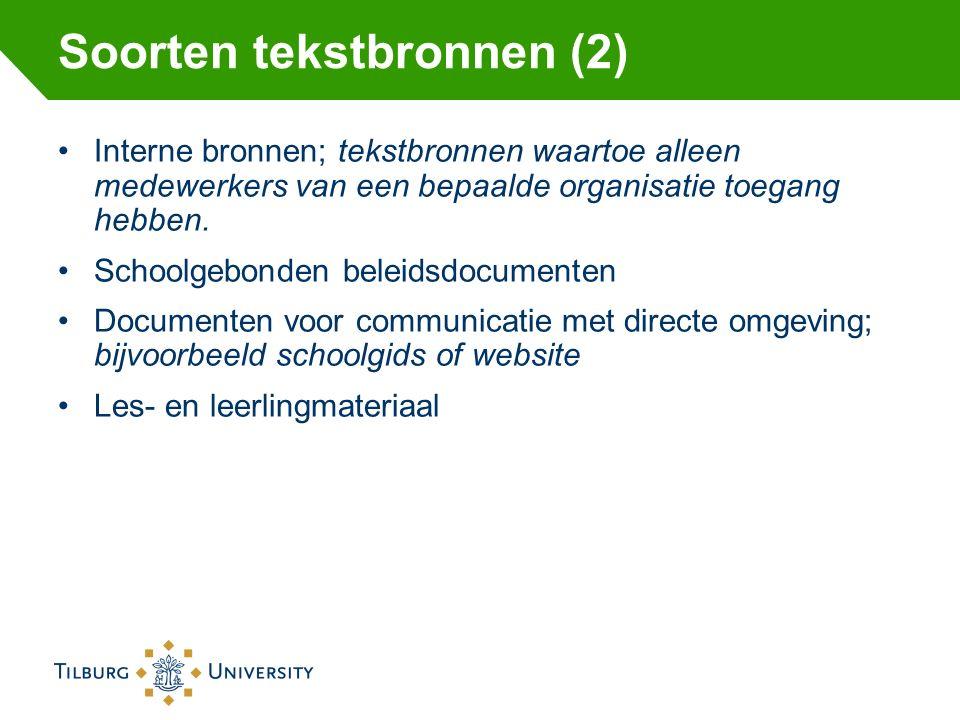 Soorten tekstbronnen (2) Interne bronnen; tekstbronnen waartoe alleen medewerkers van een bepaalde organisatie toegang hebben.