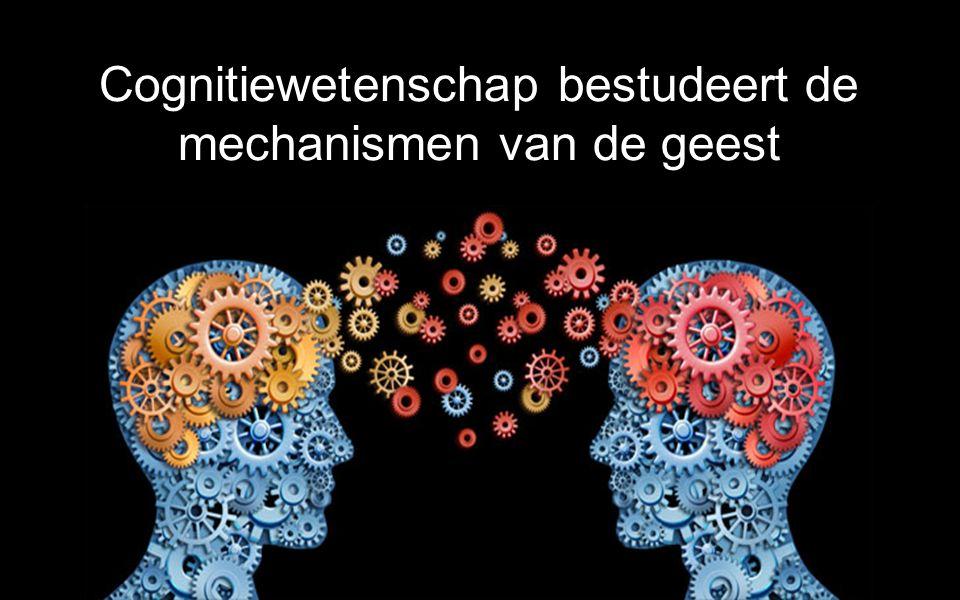 Cognitiewetenschap bestudeert de mechanismen van de geest