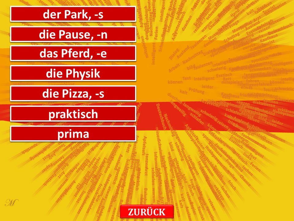 воће das Obst деда der Opa, -s поморанџа die Orange, -n Ускрс das Ostern Аустрија Österreich ZURÜCK