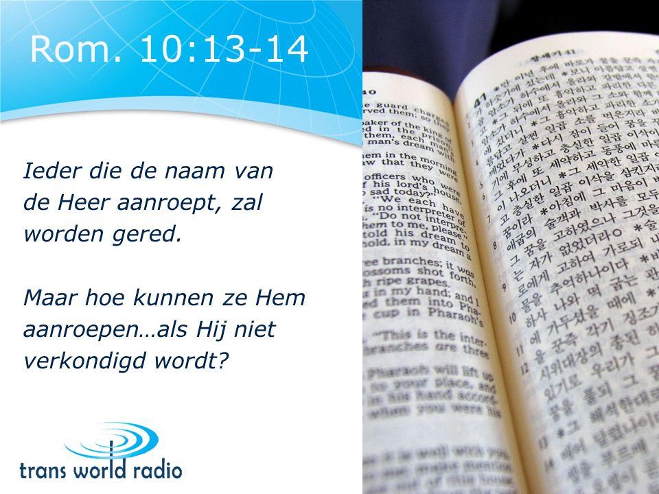 Ieder die de naam van de Heer aanroept, zal worden gered.