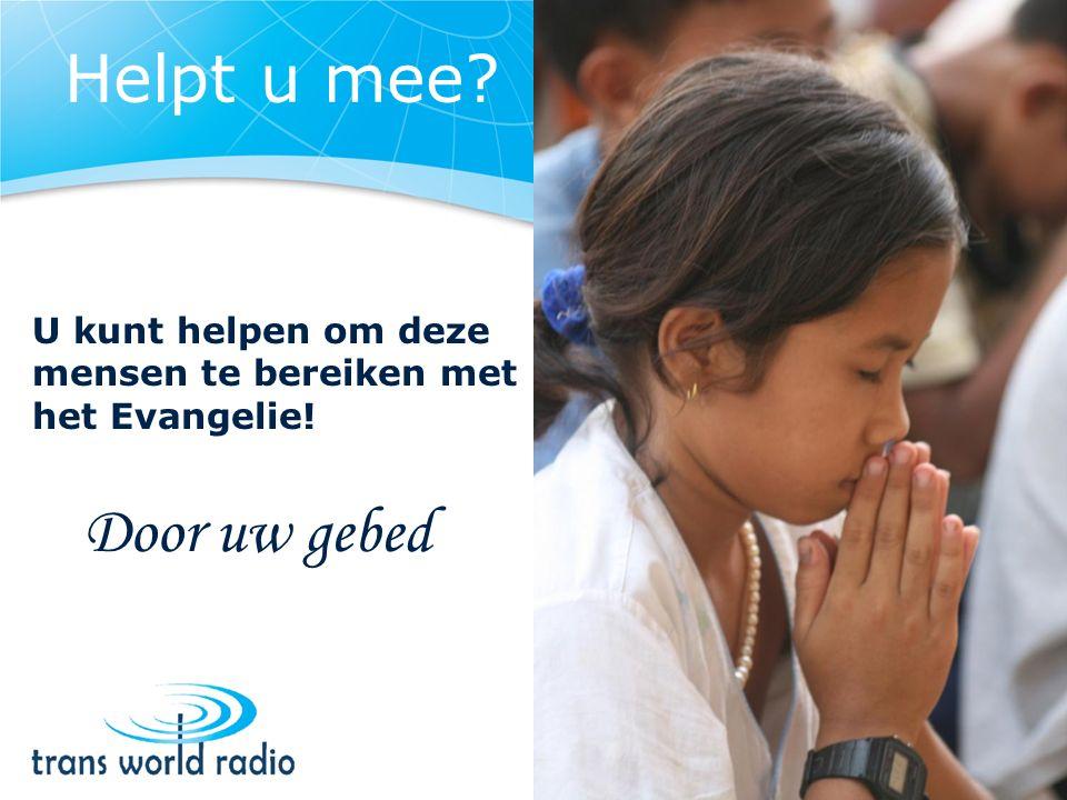 Door uw gebed U kunt helpen om deze mensen te bereiken met het Evangelie! Helpt u mee