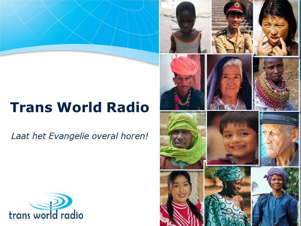 Trans World Radio Laat het Evangelie overal horen!