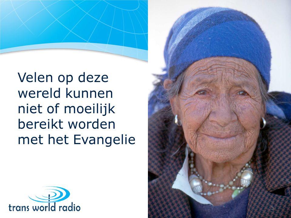 Velen op deze wereld kunnen niet of moeilijk bereikt worden met het Evangelie 3
