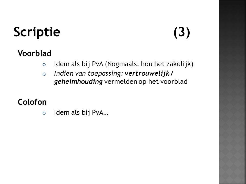 Voorblad Idem als bij PvA (Nogmaals: hou het zakelijk) Indien van toepassing: vertrouwelijk / geheimhouding vermelden op het voorblad Colofon Idem als bij PvA…
