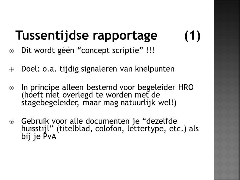 """ Dit wordt géén """"concept scriptie"""" !!!  Doel: o.a. tijdig signaleren van knelpunten  In principe alleen bestemd voor begeleider HRO (hoeft niet ove"""