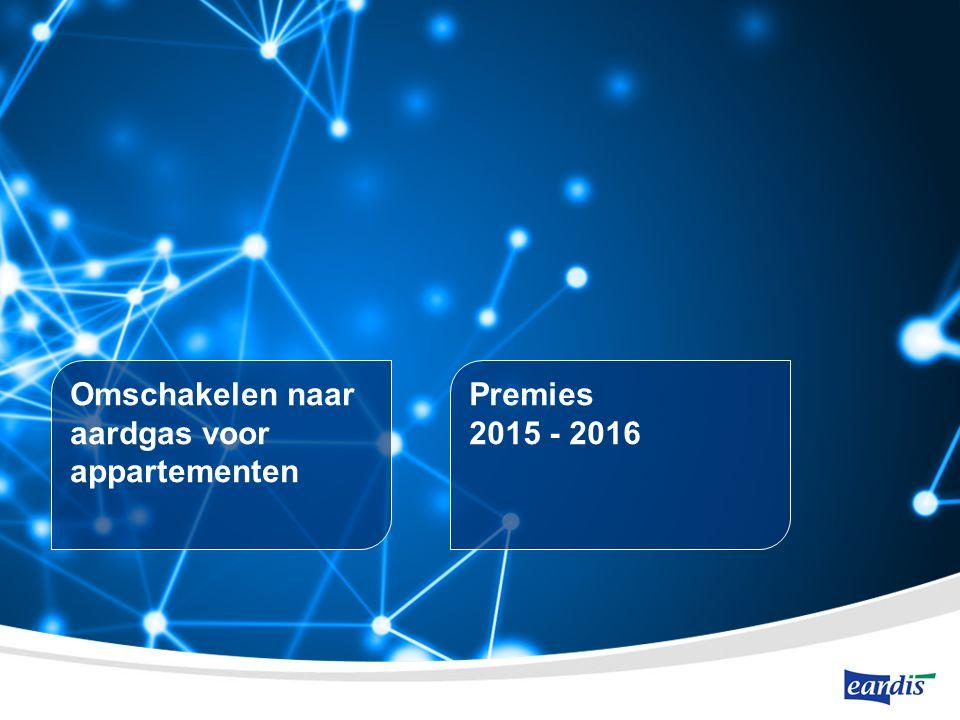 Omschakelen naar aardgas voor appartementen Premies 2015 - 2016