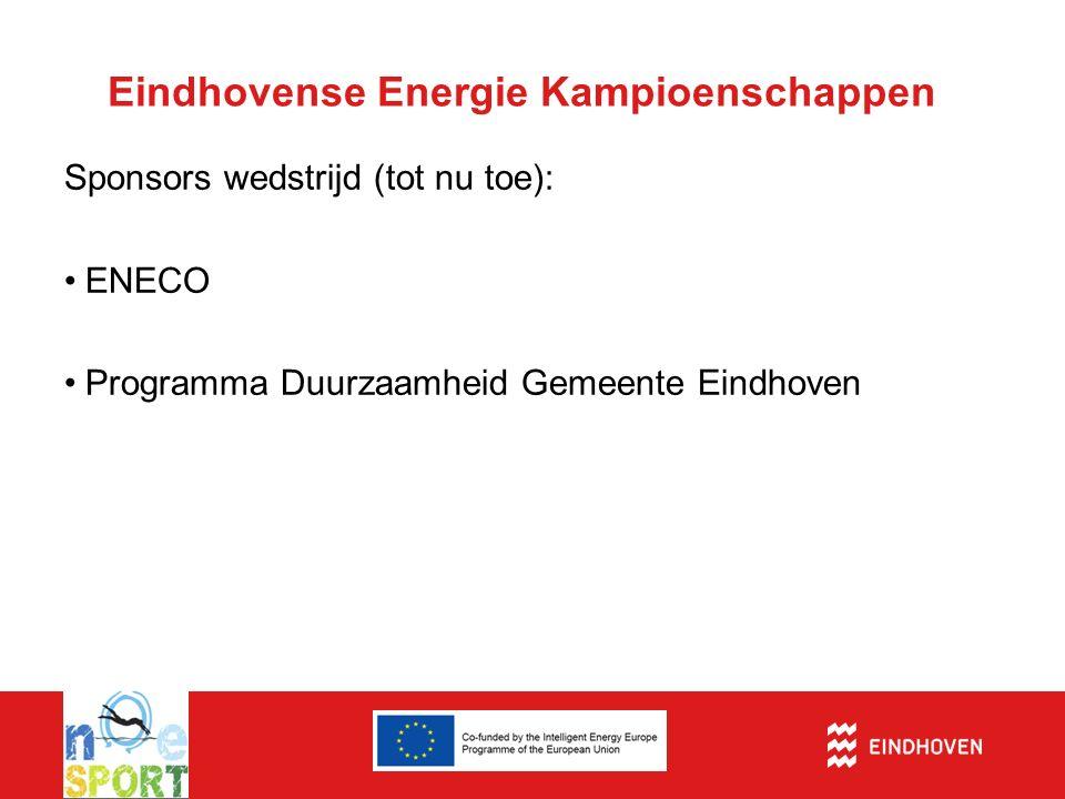 Eindhovense Energie Kampioenschappen Sponsors wedstrijd (tot nu toe): ENECO Programma Duurzaamheid Gemeente Eindhoven