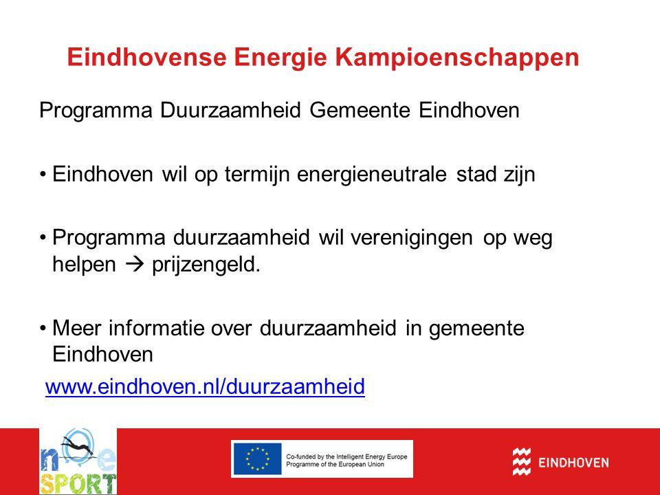 Eindhovense Energie Kampioenschappen Prijzenpakket -Prijzenpakket ENECO -Prijzenpakket gemeente Eindhoven 1 e prijs: € 2.500,- 2 e prijs: € 1.500,- 3 e prijs € 1000,-