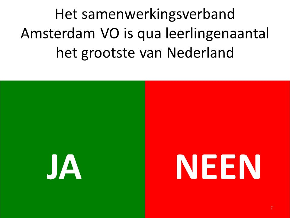 Het samenwerkingsverband Amsterdam VO is qua leerlingenaantal het grootste van Nederland JA NEEN 7