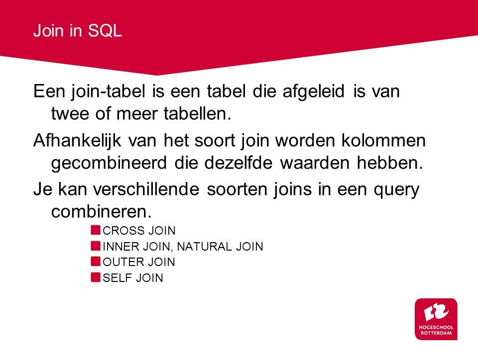 Join in SQL Een join-tabel is een tabel die afgeleid is van twee of meer tabellen.
