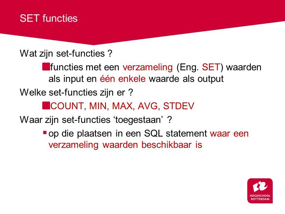 SET functies Wat zijn set-functies . functies met een verzameling (Eng.