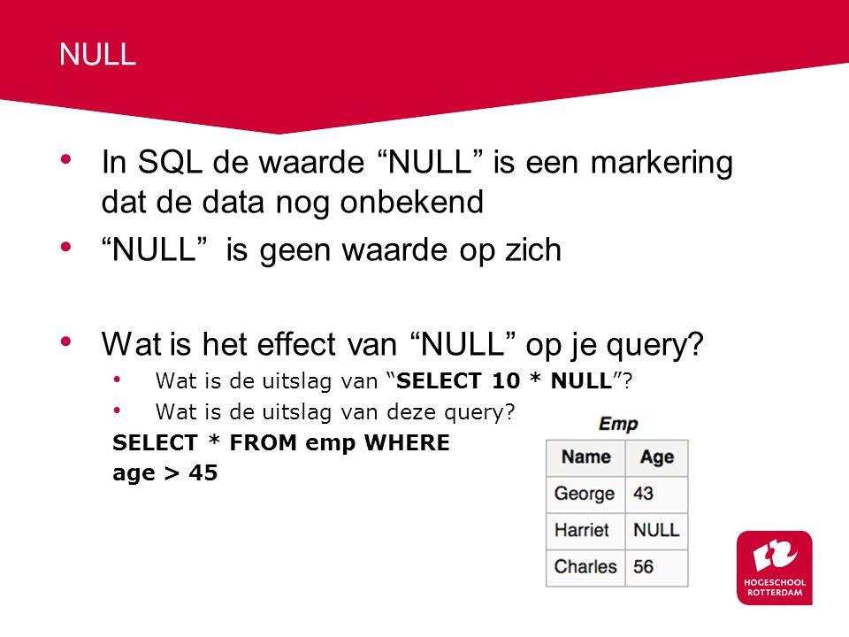 NULL In SQL de waarde NULL is een markering dat de data nog onbekend NULL is geen waarde op zich Wat is het effect van NULL op je query.