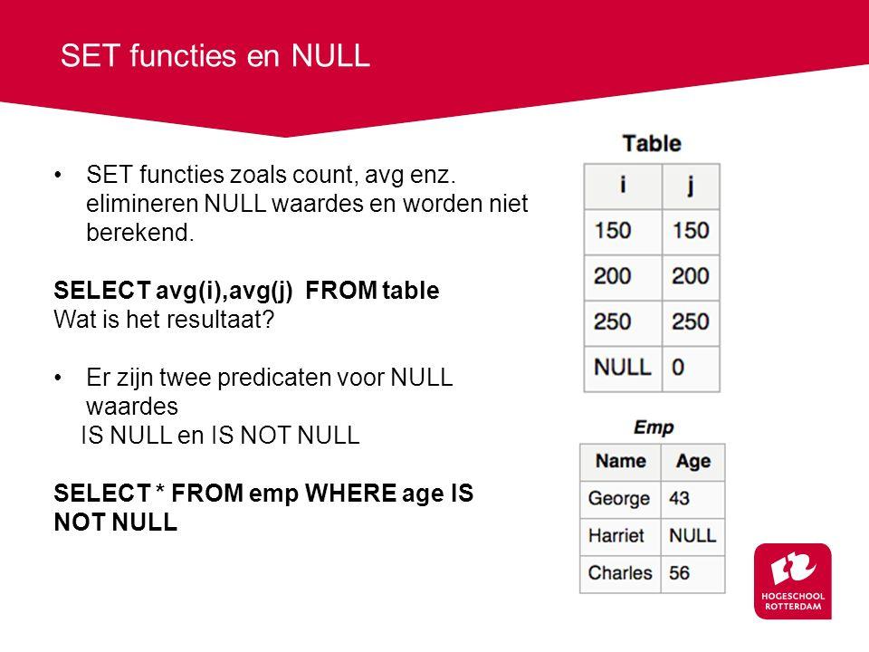 SET functies en NULL SET functies zoals count, avg enz.