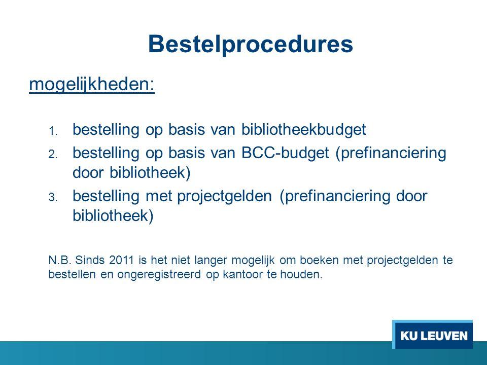Bestelprocedures mogelijkheden: 1.bestelling op basis van bibliotheekbudget 2.