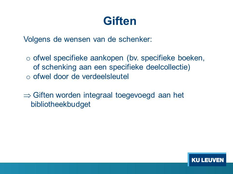 Giften Volgens de wensen van de schenker: o ofwel specifieke aankopen (bv.