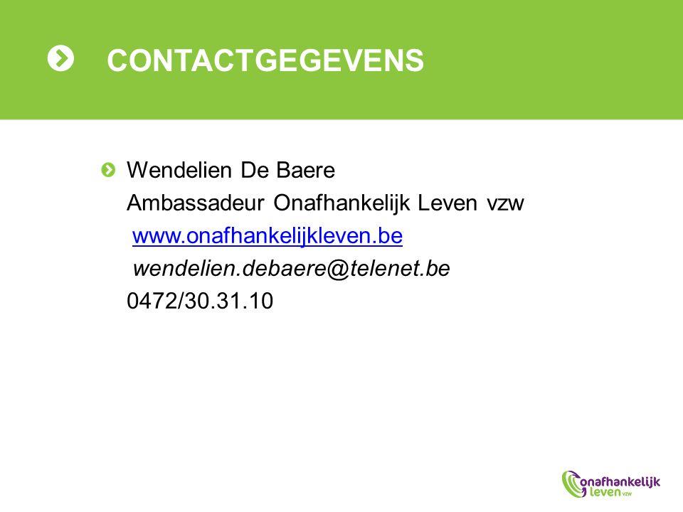 Wendelien De Baere Ambassadeur Onafhankelijk Leven vzw www.onafhankelijkleven.be wendelien.debaere@telenet.be 0472/30.31.10 CONTACTGEGEVENS