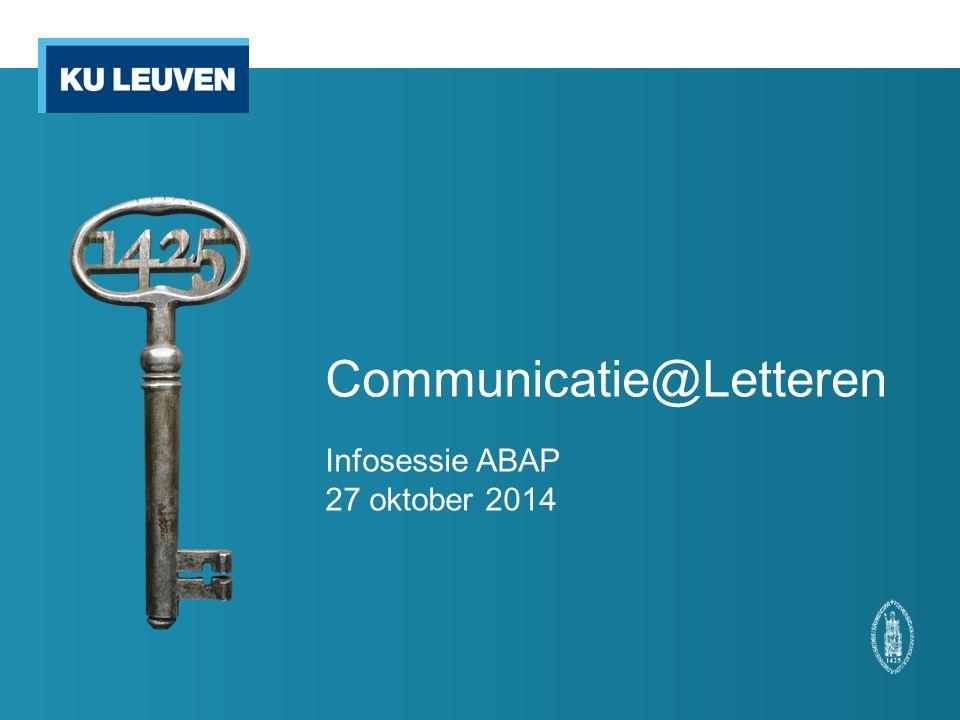 Communicatie@Letteren Infosessie ABAP 27 oktober 2014