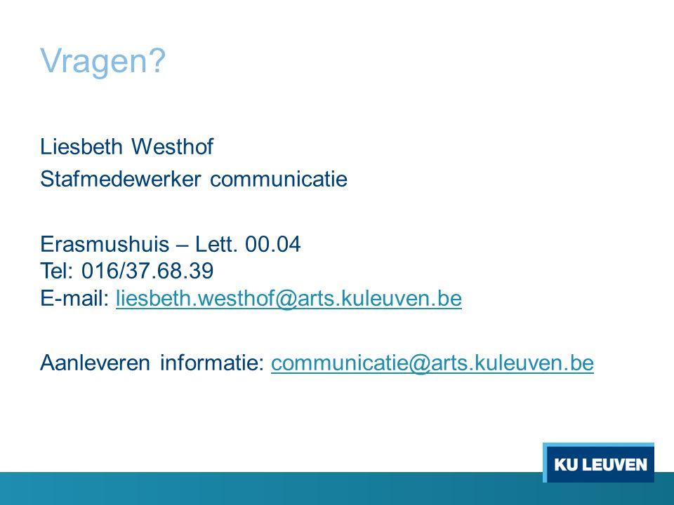 Vragen. Liesbeth Westhof Stafmedewerker communicatie Erasmushuis – Lett.