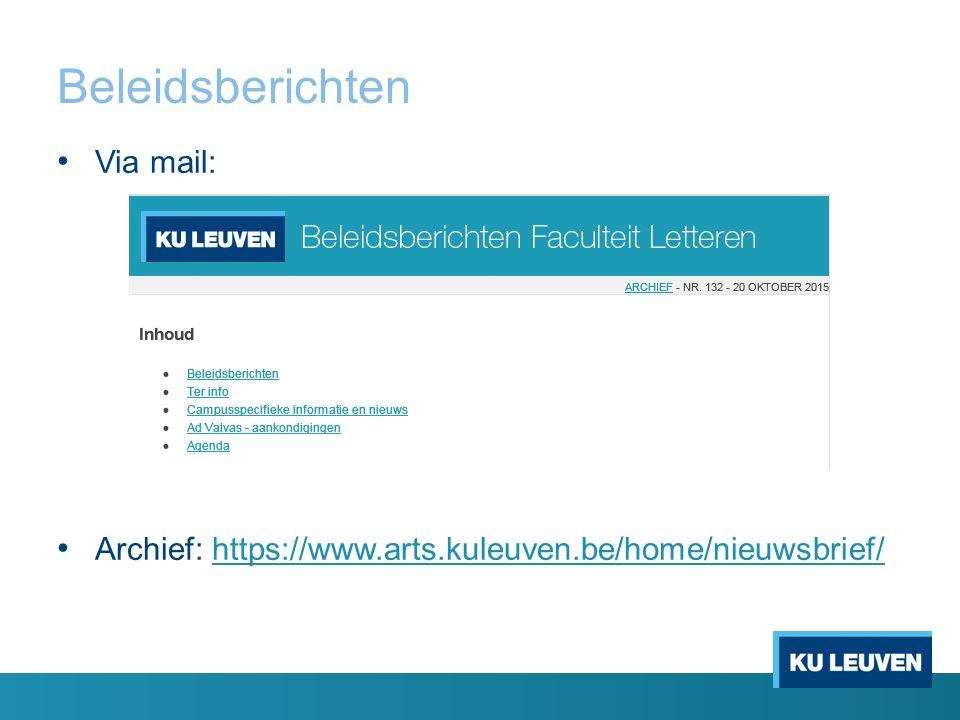 Beleidsberichten Via mail: Archief: https://www.arts.kuleuven.be/home/nieuwsbrief/https://www.arts.kuleuven.be/home/nieuwsbrief/