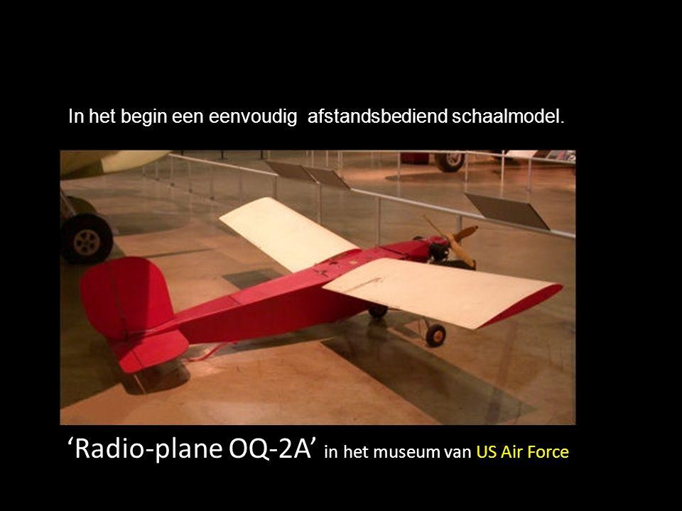 Drones of UAV « Unmanned Aerial Vehicle » = onbemande vliegtuigen, zij worden van op afstand bestuurd en vervoeren nuttige ladingen bestemd voor verkenningsopdrachten, zoals inlichtingen verzamelen op het slagveld.