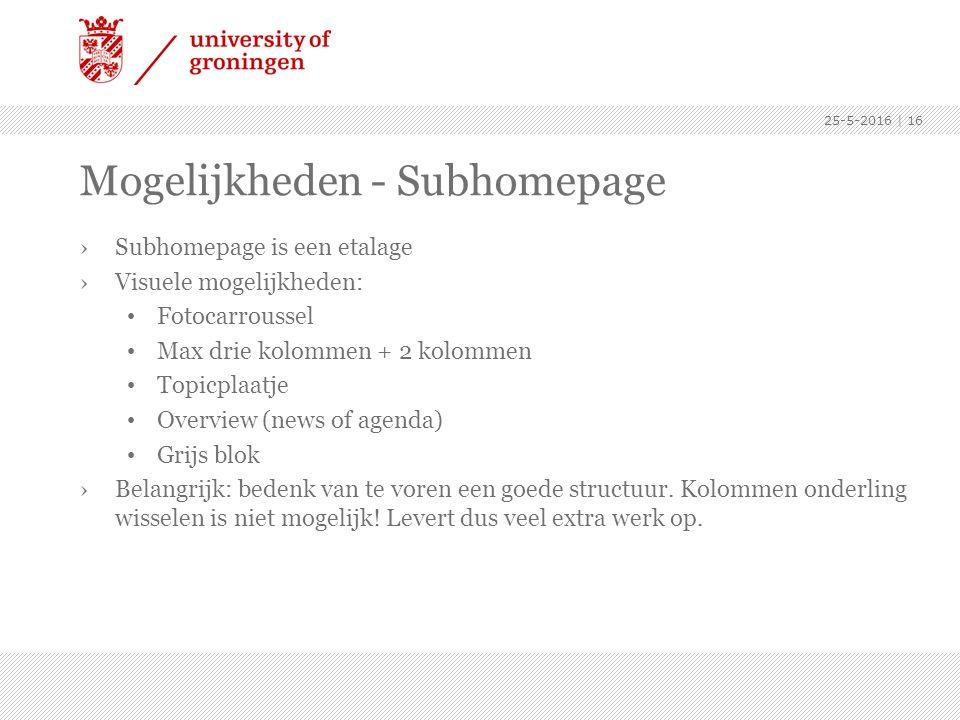 Mogelijkheden - Subhomepage ›Subhomepage is een etalage ›Visuele mogelijkheden: Fotocarroussel Max drie kolommen + 2 kolommen Topicplaatje Overview (n
