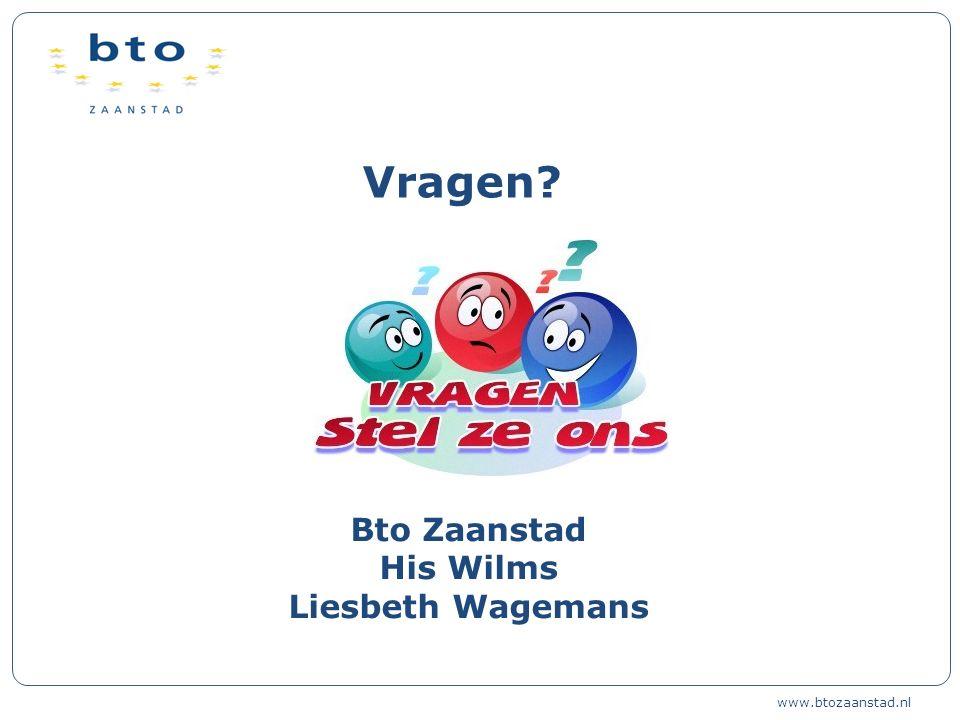 Vragen Bto Zaanstad His Wilms Liesbeth Wagemans www.btozaanstad.nl