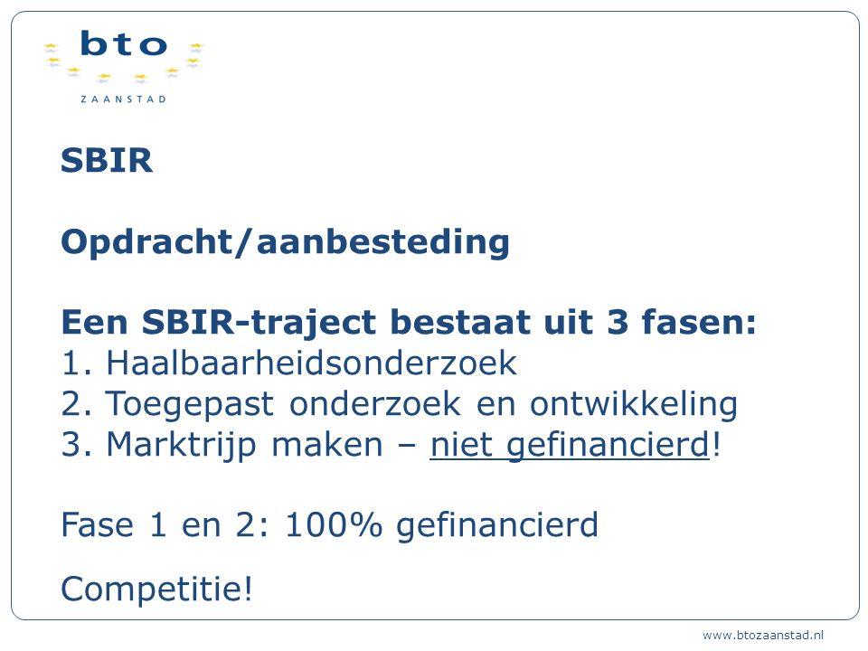 SBIR Opdracht/aanbesteding Een SBIR-traject bestaat uit 3 fasen: 1.