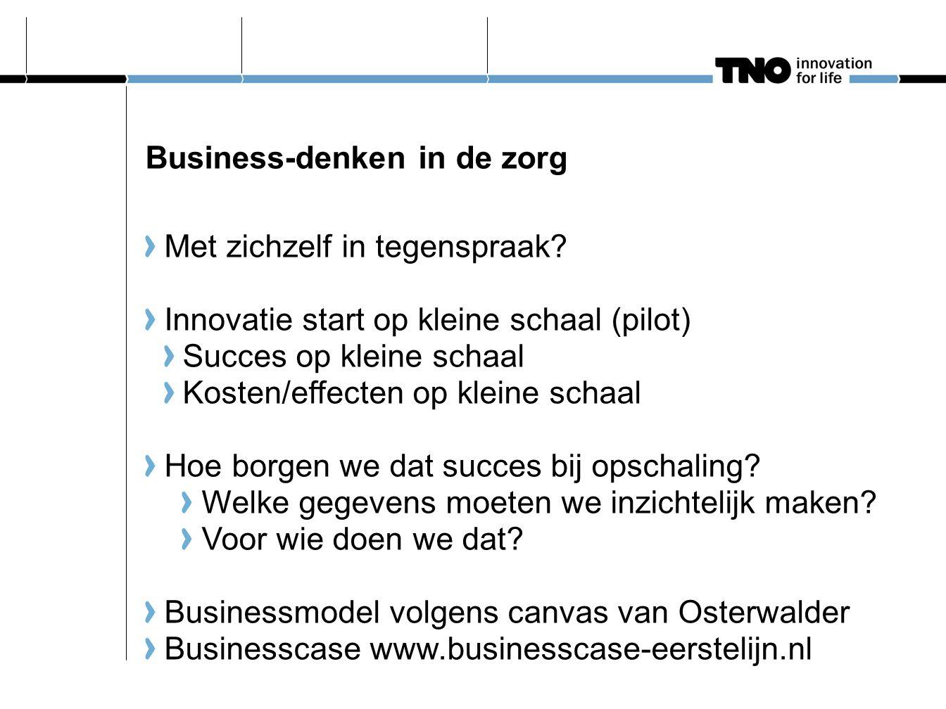 Business-denken in de zorg Met zichzelf in tegenspraak.