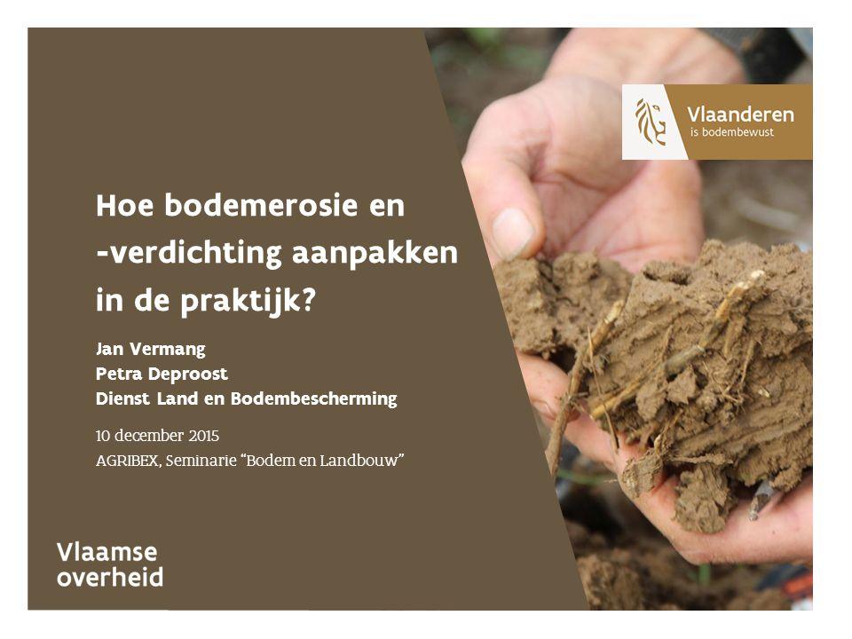 Niet-kerende bodembewerking: enkele voordelen Organische koolstofgehalte neemt toe in bovenste bodemlaag Betere aggregaatstabiliteit Hogere bodembedekking Structuur minder intensief gebroken Hoe erosie bestrijden: brongerichte maatregelen