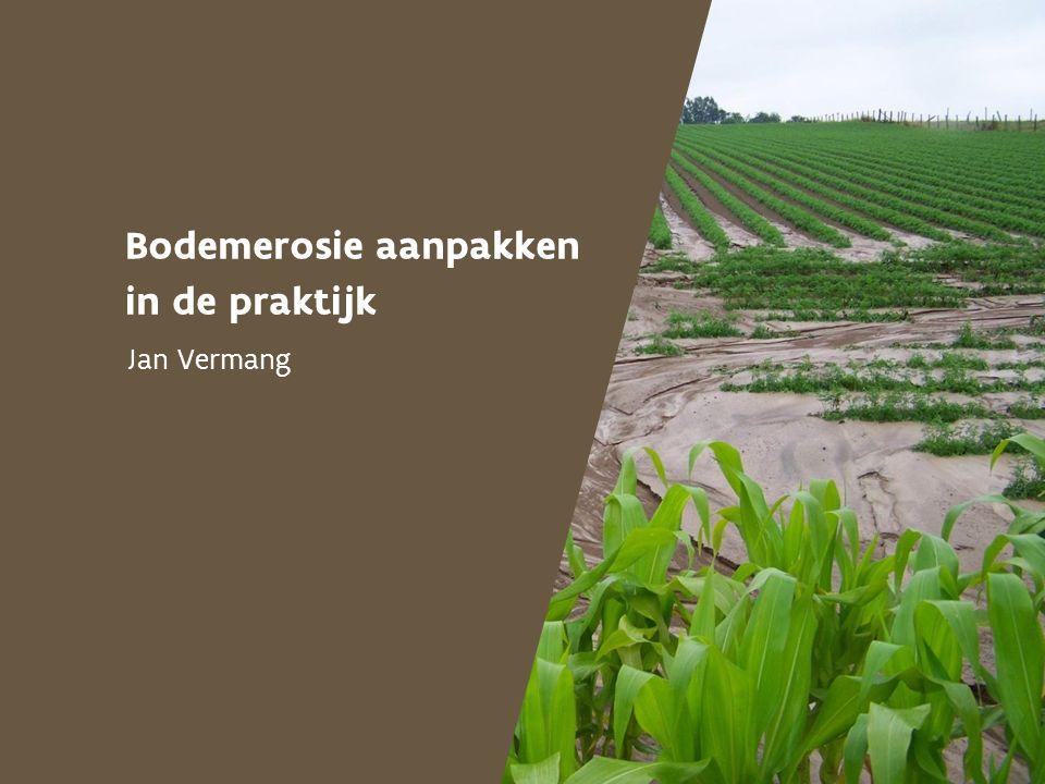 Bodemerosie aanpakken in de praktijk Jan Vermang
