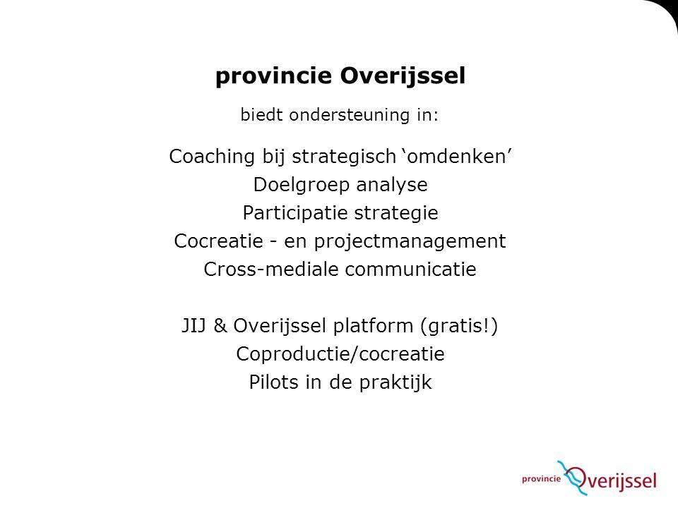 biedt ondersteuning in: Coaching bij strategisch 'omdenken' Doelgroep analyse Participatie strategie Cocreatie - en projectmanagement Cross-mediale co