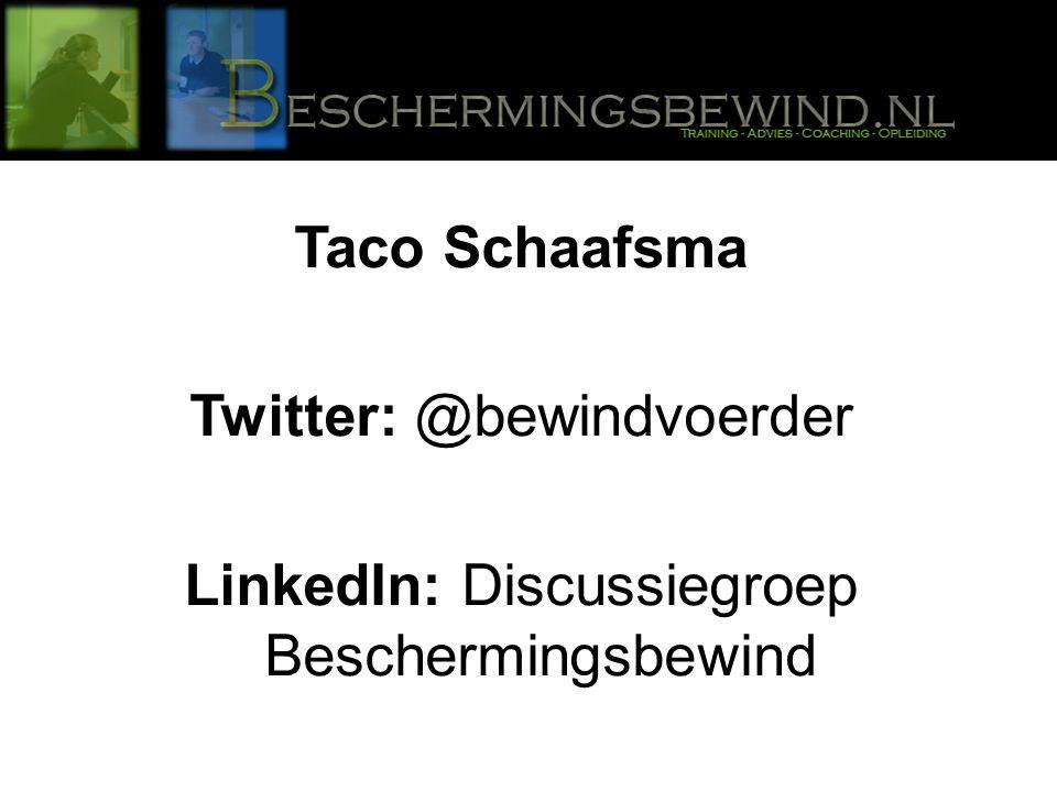 Taco Schaafsma Twitter: @bewindvoerder LinkedIn: Discussiegroep Beschermingsbewind