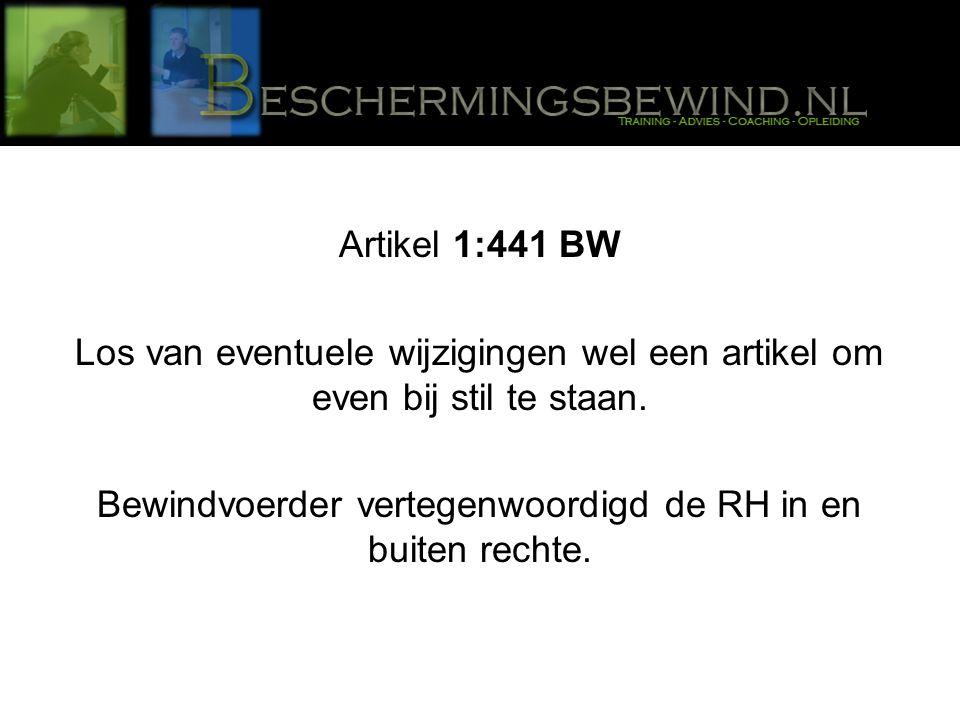 Artikel 1:441 BW Los van eventuele wijzigingen wel een artikel om even bij stil te staan.